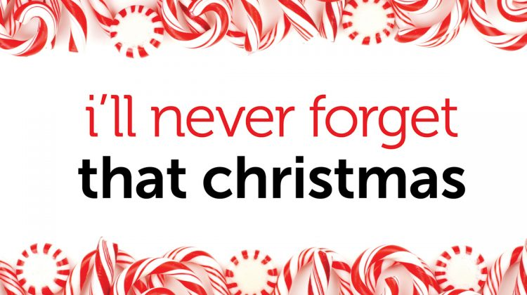 I'll never forget that Christmas
